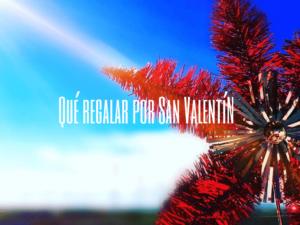 ¿Qué regalar por San Valentín? Regalos originales hechos a mano